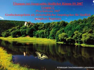 Übungen zur Geographie ländlicher Räume SS 2007 Gruppe C  Projektthema 2007