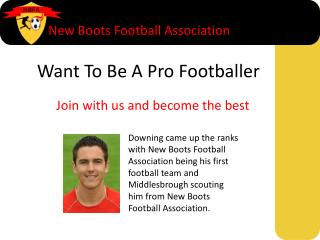 Want To Be A Pro Footballer