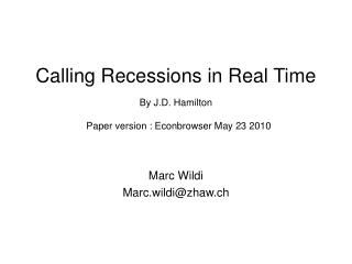 Calling Recessions in Real Time By J.D. Hamilton Paper version : Econbrowser May 23 2010