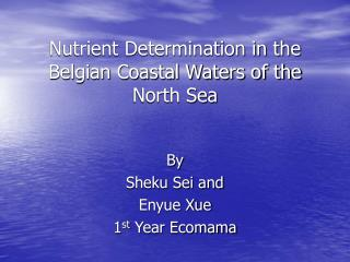 Nutrient Determination in the Belgian Coastal Waters of the North Sea