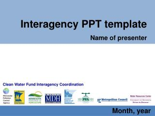 Interagency PPT template  Name of presenter