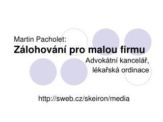 Martin Pacholet: Zálohování pro malou firmu