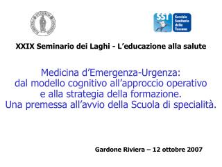 XXIX Seminario dei Laghi - L'educazione alla salute Medicina d'Emergenza-Urgenza: