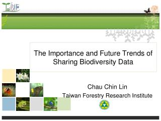 The Importance and Future Trends of Sharing Biodiversity Data
