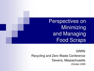 Perspectives on Minimizing and Managing Food Scraps