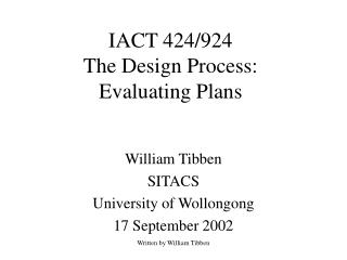 IACT 424/924 The Design Process:  Evaluating Plans