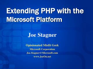 Joe Stagner  Opinionated Misfit Geek Microsoft Corporation Joe.StagnerMicrosoft JoeOn