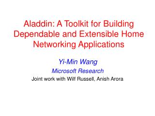 Aladdin: A Toolkit for Building Dependable and Extensible Home Networking Applications