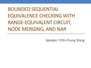 Bounded Sequential Equivalence Checking with Range-Equivalent Circuit, Node Merging , and  NAR