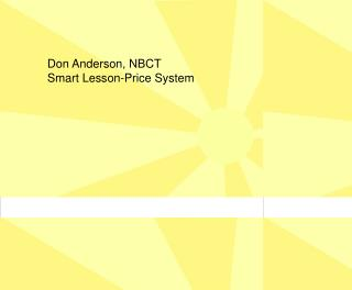Don Anderson, NBCT Smart Lesson-Price System