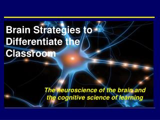 Brain Strategies to Differentiate the  Classroom