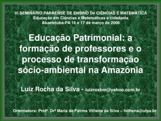 Educa  o Patrimonial: a forma  o de professores e o processo de transforma  o s cio-ambiental na Amaz nia