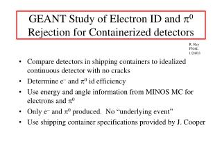 GEANT Study of Electron ID and  p 0  Rejection for Containerized detectors