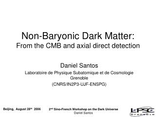 Non-Baryonic Dark Matter: From the CMB and axial direct detection