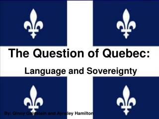 The Question of Quebec: Language and Sovereignty