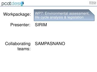 WP7:  Environmental assessment, life cycle analysis & legislation