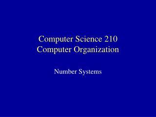 Computer Science 210 Computer Organization
