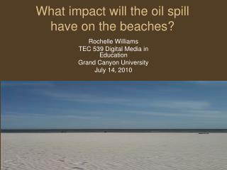 What impact will the oil spill have on the beaches?