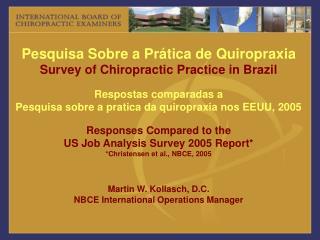 Pesquisa Sobre a Prática de Quiropraxia Survey of Chiropractic Practice in Brazil