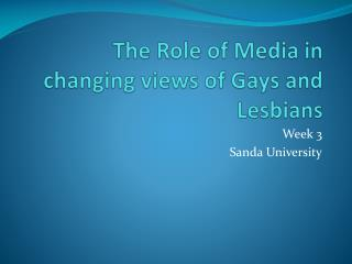 The Role of Media in changing views of Gays and Lesbians