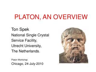 PLATON, AN OVERVIEW