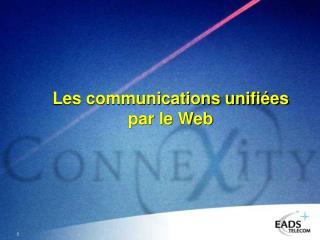 Les communications unifiées par le Web