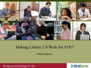 Making Library 2.0 Work for YOU!