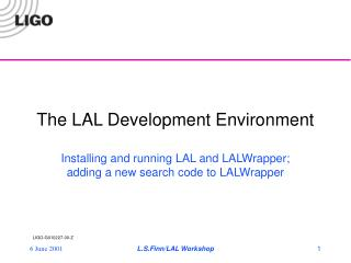 The LAL Development Environment