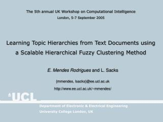 The 5th annual UK Workshop on Computational Intelligence London, 5-7 September 2005