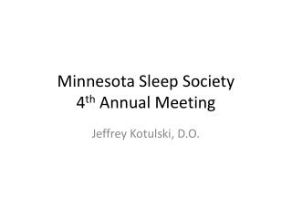 Minnesota Sleep Society 4 th  Annual Meeting