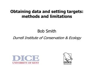 Obtaining data and setting targets: methods and limitations Bob Smith