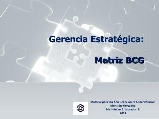 Gerencia Estratégica:  Matriz BCG