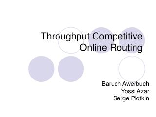 Throughput Competitive Online Routing