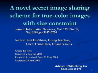 A novel secret image sharing scheme for true-color images with size constraint