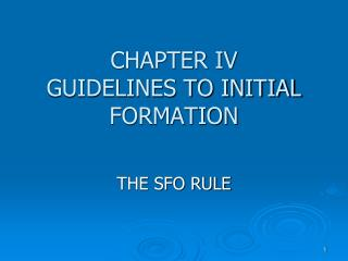 CHAPTER IV GUIDELINES TO INITIAL FORMATION