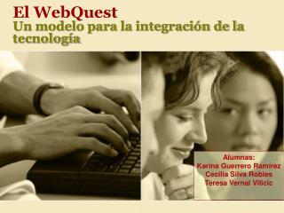 El WebQuest Un modelo para la integración de la tecnología