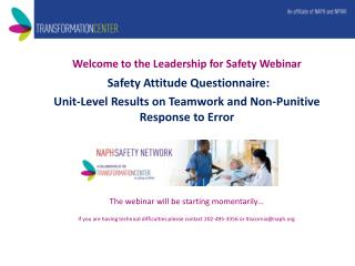 Welcome to the Leadership for Safety Webinar Safety Attitude Questionnaire: