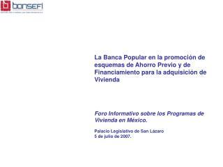 La Banca Popular en la promoci n de esquemas de Ahorro Previo y de Financiamiento para la adquisici n de Vivienda     Fo