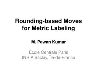 Rounding-based Moves for Metric Labeling