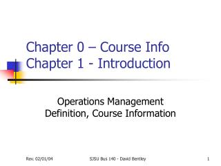 Chapter 0 – Course Info  Chapter 1 - Introduction