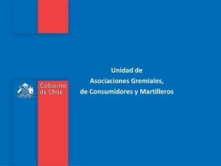 Unidad de  Asociaciones Gremiales,  de Consumidores y Martilleros
