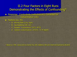 II.2 Four Factors in Eight Runs Demonstrating the Effects of Confounding*