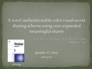 A novel  authenticatable  color visual secret sharing scheme using non-expanded meaningful shares