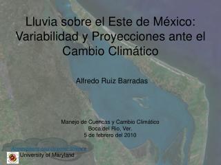 Lluvia sobre el Este de México: Variabilidad y Proyecciones ante el Cambio Climático