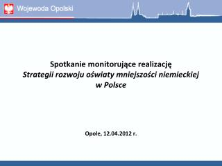 Spotkanie monitorujące realizację  Strategii rozwoju oświaty mniejszości niemieckiej  w Polsce