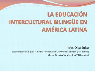 LA EDUCACI�N INTERCULTURAL BILING�E EN AM�RICA LATINA