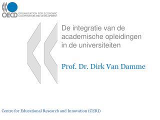 De integratie van de academische opleidingen in de universiteiten