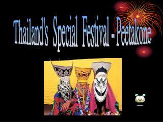 Thailand's  Special  Festival - Peetakone