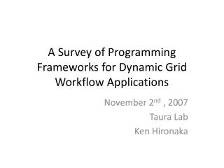 A Survey of Programming Frameworks for Dynamic Grid Workflow Applications