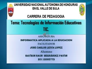 Tema: Tecnolog�as de Informaci�n Educativas TIC.